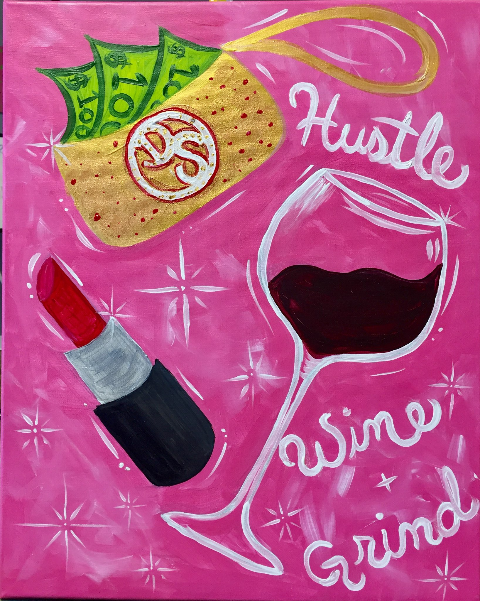 """Hustle, Wine & Grind"" $35"